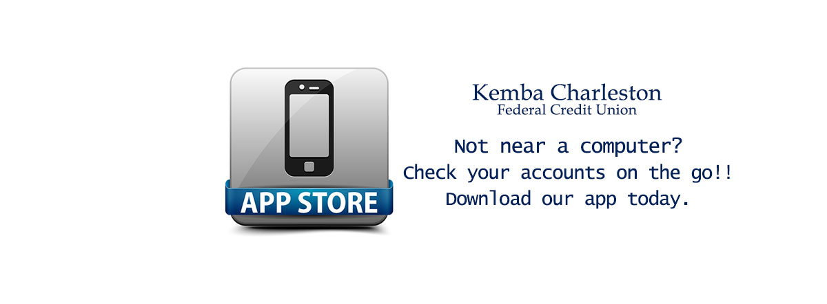 Not near a computer? Check your accounts on the go!! Download our app today.
